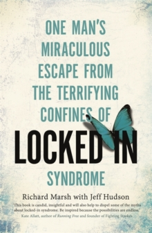 Locked In : One Man's Miraculous Escape from the Terrifying Confines of Locked-in Syndrome, Paperback Book