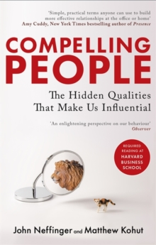 Compelling People : The Hidden Qualities That Make Us Influential, Paperback Book