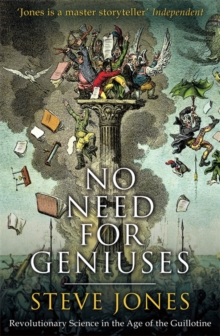 No Need for Geniuses : Revolutionary Science in the Age of the Guillotine, Hardback Book