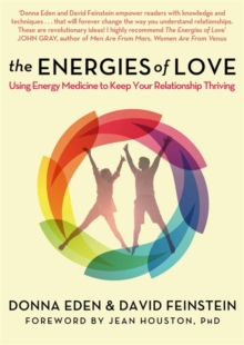The Energies of Love : Using Energy Medicine to Keep Your Relationship Thriving, Paperback / softback Book