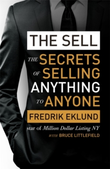 The Sell : The Secrets of Selling Anything to Anyone, Paperback Book
