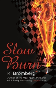 Slow Burn : (The Driven Series), Paperback / softback Book