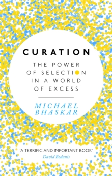 Curation : The power of selection in a world of excess, Paperback / softback Book