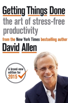 Getting Things Done : The Art of Stress-free Productivity, Paperback / softback Book