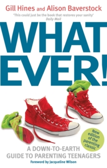 Whatever! : A down-to-earth guide to parenting teenagers, Paperback / softback Book