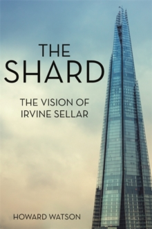 The Shard : The Vision of Irvine Sellar, Hardback Book