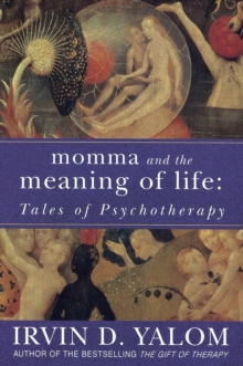 Momma And The Meaning Of Life : Tales of Psycho-therapy, EPUB eBook