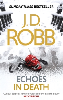 Echoes in Death : An Eve Dallas thriller (Book 44), Paperback / softback Book