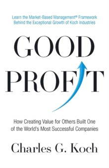 Good Profit : How Creating Value for Others Built One of the World's Most Successful Companies, Paperback Book
