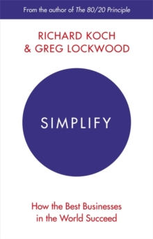 Simplify : How the Best Businesses in the World Succeed, Paperback Book