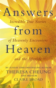 Answers from Heaven : Incredible True Stories of Heavenly Encounters and the Afterlife, Paperback / softback Book