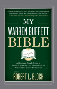 My Warren Buffett Bible : A Short and Simple Guide to Rational Investing: 284 Quotes from the World's Most Successful Investor, Hardback Book