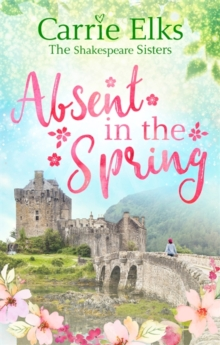 Absent in the Spring : the perfect feel-good romance, Paperback / softback Book