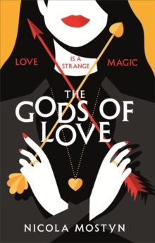 The Gods of Love: Happily ever after is ancient history . . ., Paperback Book