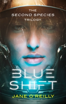 Blue Shift : A thrilling alien space adventure with an unforgettable new heroine, Paperback / softback Book