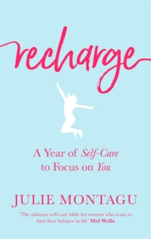 Recharge : A Year of Self-Care to Focus on You, Hardback Book