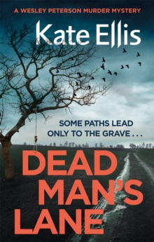 Dead Man's Lane : Book 23 in the DI Wesley Peterson crime series, Paperback / softback Book