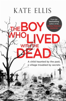 The Boy Who Lived with the Dead, Hardback Book