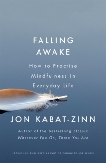Falling Awake : How to Practice Mindfulness in Everyday Life, Paperback / softback Book