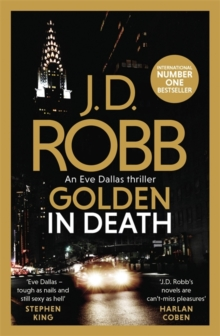 Golden In Death : An Eve Dallas thriller (Book 50), Hardback Book