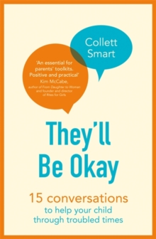 They'll Be Okay : 15 conversations to help your child through troubled times, Paperback / softback Book