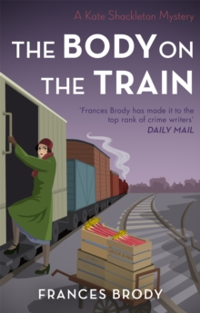 The Body on the Train : Book 11 in the Kate Shackleton mysteries, Paperback / softback Book