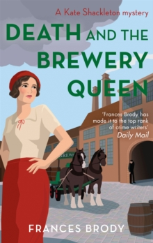 Death and the Brewery Queen : Book 12 in the Kate Shackleton mysteries, Paperback / softback Book