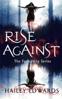 Rise Against : A Foundling novel, Paperback / softback Book