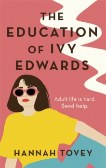 The Education of Ivy Edwards : a laugh-out-loud novel about single life, Paperback / softback Book