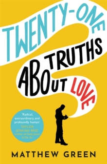 21 Truths About Love : from the bestselling author of Memoirs Of An Imaginary Friend, Paperback / softback Book