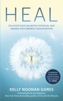 Heal : Discover your unlimited potential and awaken the powerful healer within, Paperback / softback Book