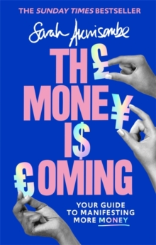 The Money is Coming : Your guide to manifesting more money, Hardback Book