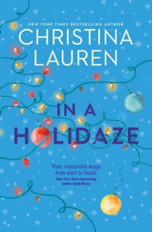 In A Holidaze : Love Actually meets Groundhog Day in this heartwarming holiday romance. . ., EPUB eBook