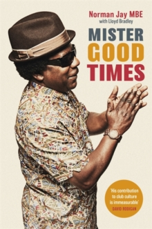 Mister Good Times : The enthralling life story of a legendary DJ, Hardback Book