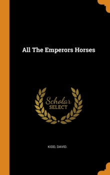 All the Emperors Horses, Hardback Book