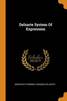Delsarte System of Expression, Paperback / softback Book