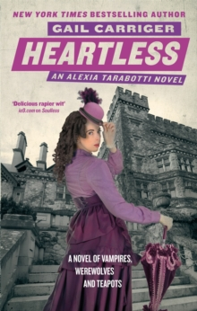 Heartless : Book 4 of The Parasol Protectorate, Paperback / softback Book
