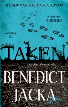 Taken : An Alex Verus Novel from the New Master of Magical London, Paperback / softback Book