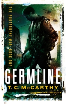 Germline : The Subterrene War: Book One, Paperback Book