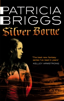 Silver Borne : Mercy Thompson Book 5, Paperback Book