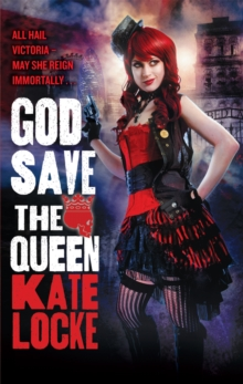 God Save the Queen : Book 1 of the Immortal Empire, Paperback / softback Book
