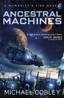 Ancestral Machines : A Humanity's Fire novel, Hardback Book
