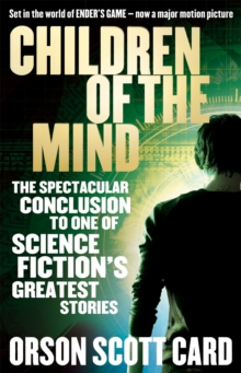 Children Of The Mind : Book 4 of the Ender Saga, Paperback / softback Book
