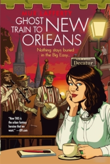 Ghost Train to New Orleans : Book 2 of the Shambling Guides, Paperback Book