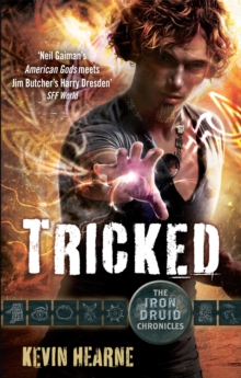 Tricked : The Iron Druid Chronicles, Paperback / softback Book