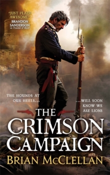 The Crimson Campaign : Book 2 in The Powder Mage Trilogy, Paperback Book