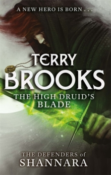 The High Druid's Blade : The Defenders of Shannara, Paperback / softback Book