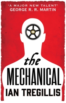 The Mechanical : Book One of the Alchemy Wars, Paperback Book