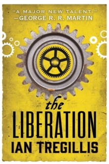 The Liberation : Book Three of The Alchemy Wars, Paperback Book