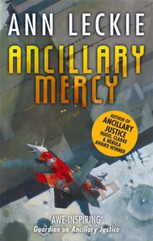 Ancillary Mercy : The conclusion to the trilogy that began with ANCILLARY JUSTICE, Paperback Book